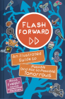 Flash Forward: An Illustrated Guide to Possible (and Not So Possible) Tomorrows Cover Image