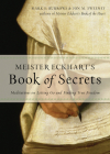 Meister Eckhart's Book of Secrets: Meditations on Letting Go and Finding True Freedom Cover Image