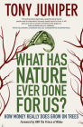 What Has Nature Ever Done for Us? How Money Really Does Grow on Trees: How Money Really Does Grow on Trees Cover Image