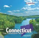 Connecticut: The Constitution State (Our Amazing States (Library)) Cover Image