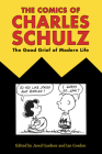 The Comics of Charles Schulz: The Good Grief of Modern Life (Critical Approaches to Comics Artists) Cover Image
