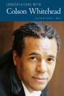 Conversations with Colson Whitehead (Literary Conversations) Cover Image