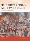 The First Anglo-Sikh War 1845–46: The betrayal of the Khalsa (Campaign) Cover Image