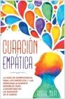 Curación empática: La guía de supervivencia para los empáticos y las personas altamente sensibles para convertirse en un sanador de sí mi Cover Image