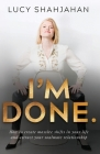 I'm Done.: How to Create Massive Shifts in Your Life and Attract Your Soulmate Relationship Cover Image
