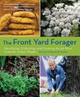 The Front Yard Forager: Identifying, Collecting, and Cooking the 30 Most Common Urban Weeds Cover Image