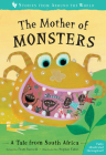 The Mother of Monsters: A Tale from South Africa (Stories from Around the World) Cover Image