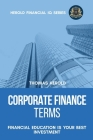 Corporate Finance Terms - Financial Education Is Your Best Investment Cover Image