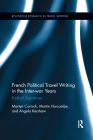 French Political Travel Writing in the Interwar Years: Radical Departures (Routledge Research in Travel Writing) Cover Image