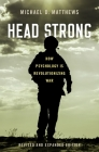 Head Strong: How Psychology Is Revolutionizing War, Revised and Expanded Edition Cover Image