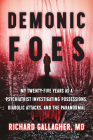 Demonic Foes: My Twenty-Five Years as a Psychiatrist Investigating Possessions, Diabolic Attacks, and the Paranormal Cover Image