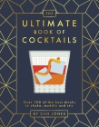 The Ultimate Book of Cocktails: Over 100 of Best Drinks to Shake, Muddle and Stir Cover Image