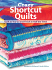 Crazy Shortcut Quilts: Quilt as You Go and Finish in Half the Time! Cover Image