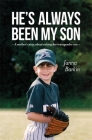 He's Always Been My Son: A Mother's Story about Raising Her Transgender Son Cover Image