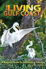 The Living Gulf Coast: A Nature Guide to Southwest Florida Cover Image