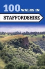 100 Walks in Staffordshire Cover Image