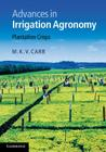 Advances in Irrigation Agronomy: Plantation Crops Cover Image