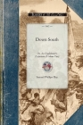 Down South: Or, an Englishman's Experience at the Seat of the American War. Volume Two (Civil War) Cover Image