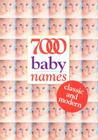 7000 Baby Names: Classic and Modern Cover Image