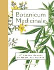 Botanicum Medicinale: A Modern Herbal of Medicinal Plants Cover Image