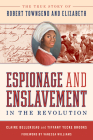 Espionage and Enslavement in the Revolution: The True Story of Robert Townsend and Elizabeth Cover Image