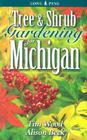 Tree & Shrub Gardening for Michigan Cover Image