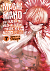 Machimaho: I Messed Up and Made the Wrong Person Into a Magical Girl! Vol. 7 Cover Image