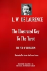The Illustrated Key To The Tarot: THE VEIL OF DIVINATION: Illustrating The Greater And Lesser Arcana Cover Image