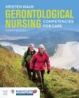 Gerontological Nursing: Competencies for Care: Competencies for Care Cover Image