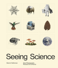 Seeing Science: How Photography Reveals the Universe Cover Image