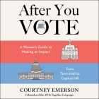 After You Vote Lib/E: A Woman's Guide to Making an Impact, from Town Hall to Capitol Hill Cover Image
