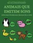 Livro para colorir para crianças de 4-5 anos (Animais que emitem sons): Este livro tem 40 páginas coloridas sem stress para reduzir a frustração e mel Cover Image