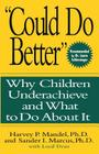 Could Do Better: Why Children Underachieve and What to Do about It Cover Image