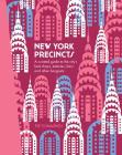 New York Precincts: A Curated Guide to the City's Best Shops, Eateries, Bars and Other Hangouts (The Precincts) Cover Image