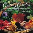The Cutting Garden: Growing and Arranging Garden Flowers Cover Image