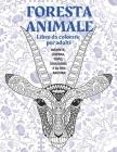 Foresta Animale - Libro da colorare per adulti - Bisonte, Lontra, Topo, Giaguaro, e altro ancora Cover Image