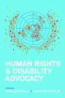Human Rights and Disability Advocacy (Pennsylvania Studies in Human Rights) Cover Image