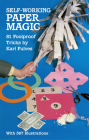 Self-Working Paper Magic: 81 Foolproof Tricks (Dover Magic Books) Cover Image