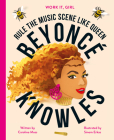 Work It, Girl: Beyoncé Knowles: Rule the music scene like Queen Cover Image