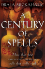 A Century of Spells: More than 100 Time-tested, Easy-to-Use Spells that Really Work Cover Image