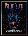 Palmistry: Discover What Secrets Lie in the Palm of Your Hand Cover Image