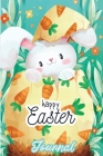 Happy Easter Journal: A Cute Easter Journal for You and Your Kids! Cover Image