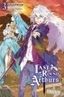 Last Round Arthurs, Vol. 3 (light novel): The Snow Maiden & the King Who Killed Arthur (Last Round Arthurs (light novel) #3) Cover Image