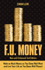 F.U. Money: Make as Much Money as You Want and Live Your Life as You Damn Well Please! Cover Image