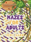 Mazes for adults: Volume 4 with mazes gives you hours of fun, stress relief and relaxation! Cover Image