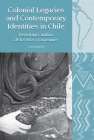 Colonial Legacies and Contemporary Identities in Chile: Revisiting Catalina de Los Rios Y Lisperguer Cover Image