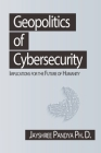 Geopolitics of Cybersecurity: Implications for the Future of Humanity Cover Image