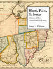 Blazes, Posts & Stones: A History of Ohio's Original Land Subdivisions (Series on Ohio History and Culture) Cover Image