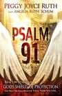 Psalm 91: Real-Life Stories of God's Shield of Protection and What This Psalm Means for You & Those You Love Cover Image