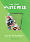 How to Go Waste Free Cover Image